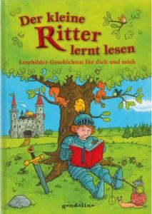 gondolino Verlag 2011 Der kleine Ritter lernt lesen
